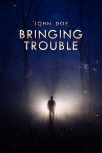 Bringing Trouble