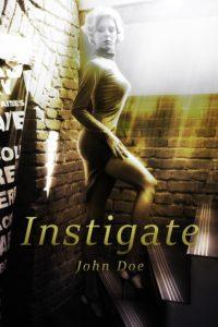 Instigate