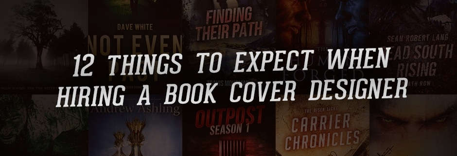 12 Things to Expect When Hiring a Book Cover Designer